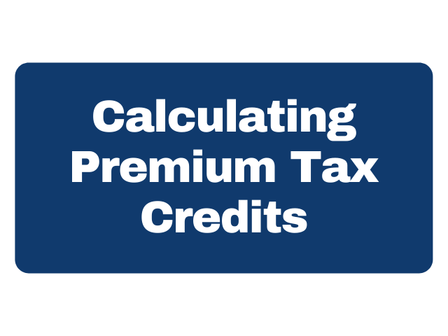 Calculating Premium Tax Credits